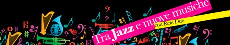 BANNER_B_1_6_tra_jazz_e_nuove_musiche