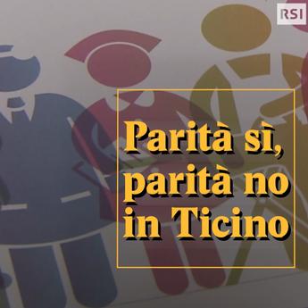 Parità sì, parità no in Ticino