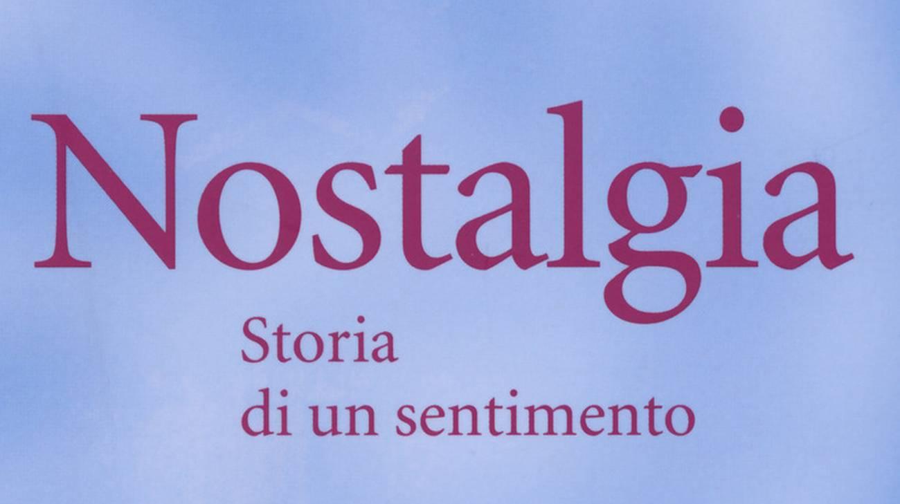 """""""Nostalgia. Storia di un sentimento"""" di Antonio Prete"""