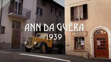 Ann da Guèra 1939: prima puntata