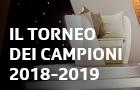 IL TORNEO DEI CAMPIONI 2018-2019