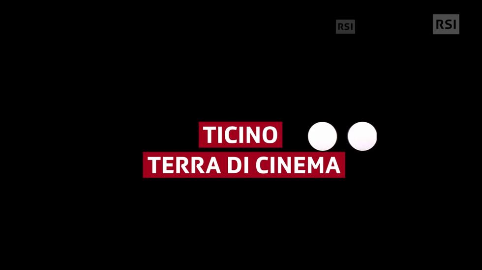 Ticino terra di cinema
