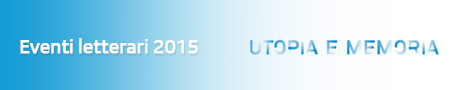 Eventi Letterari: Utopia e Memoria