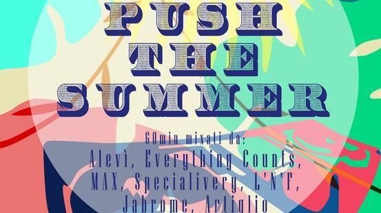 PUSH THE SUMMER!