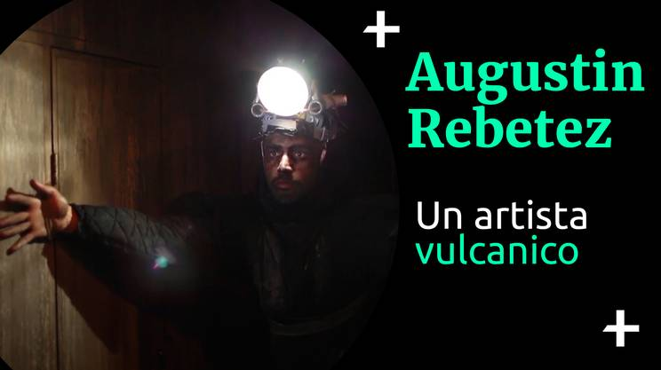 Cult+ Augustin Rebetez - Un artista vulcanico (s)