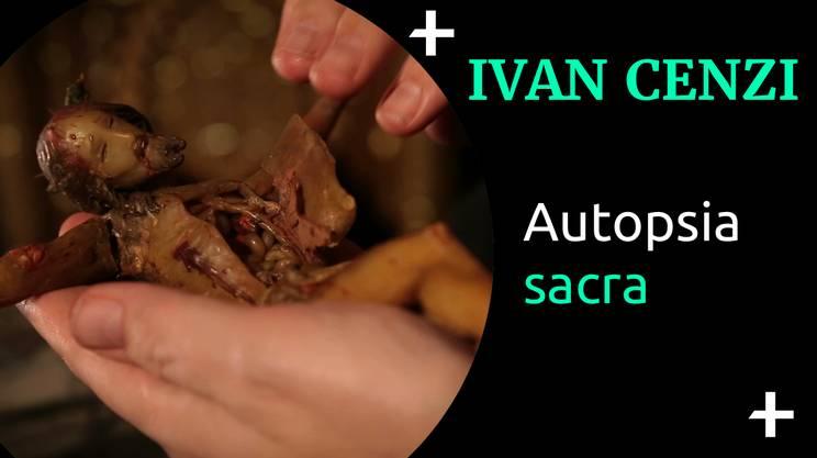Cult+ Ivan Cenzi - Autopsia sacra (s)