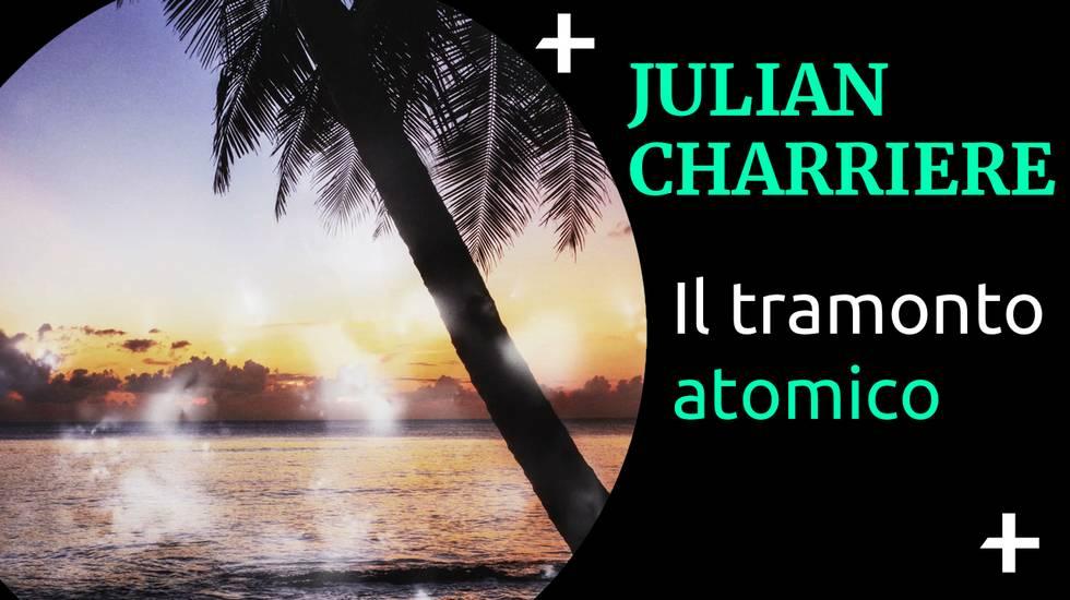 Cult+ Julian Charrière - Il tramonto atomico (m)