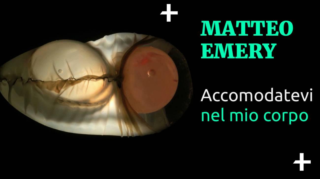 Cult+ Matteo Emery - Accomodatevi nel mio corpo (l)