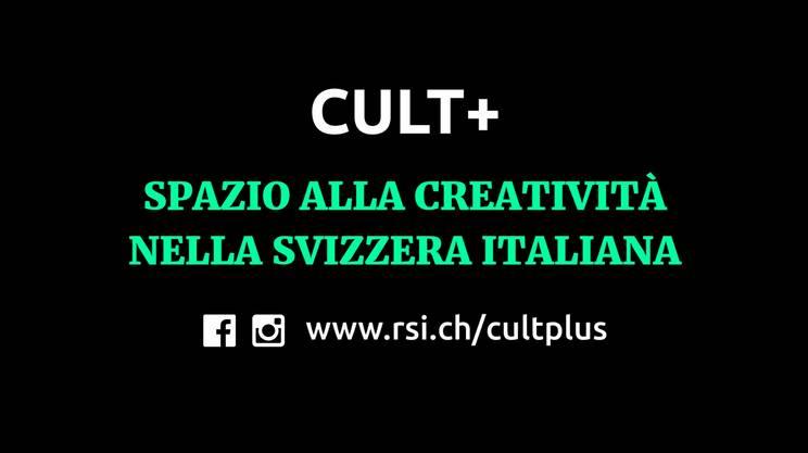 Cult+ e la nuova scena creativa (s)