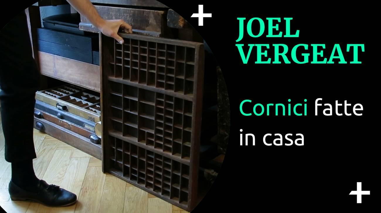 Joel Vergeat Cornici fatte in casa (l)