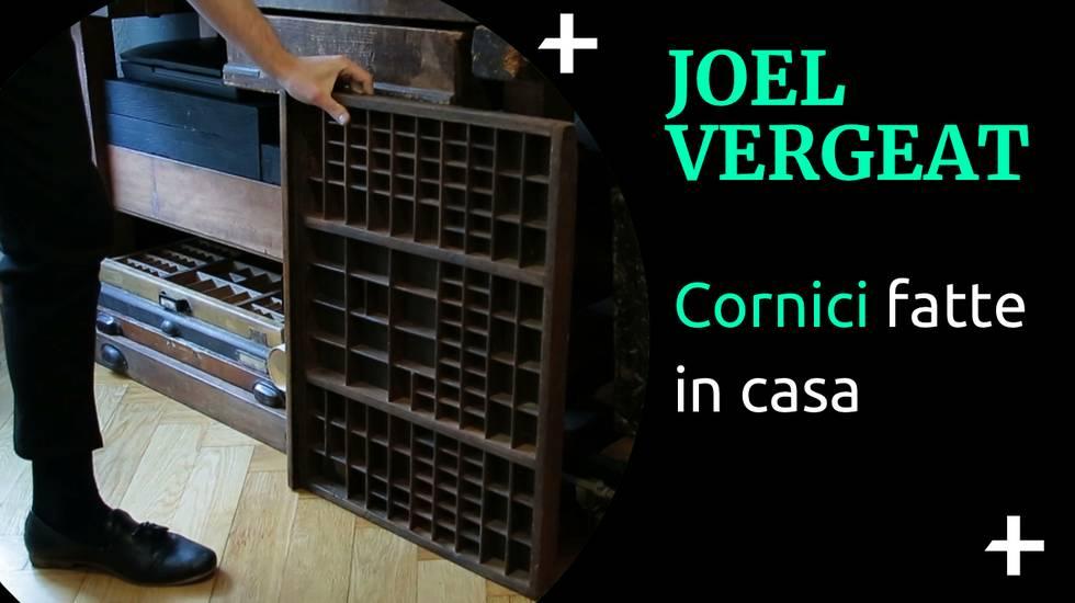 Joel Vergeat Cornici fatte in casa (m)
