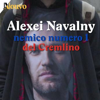 Alexei Navalny, il nemico numero 1 del Cremlino