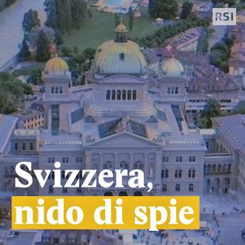 Svizzera, nido di spie